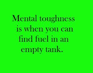 mentaltoughnessfuelinemptytank